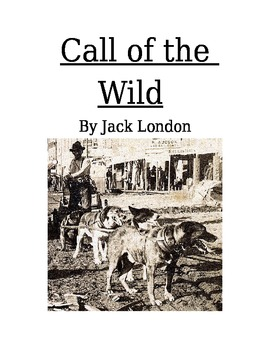Call of the Wild: Complete Novel Study