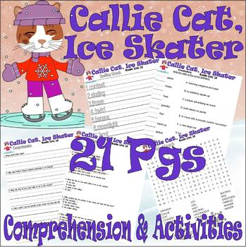 Callie Cat Ice Skater : Winter Reading Comprehension Book Companion Fun Packet