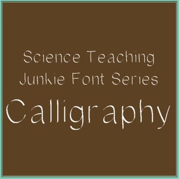 Calligraphy - Science Teaching Junkie Font Series