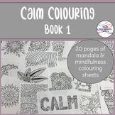 Calm Colouring - Book 1