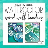 Calm & Cool Watercolor Word Wall Headers & Alphabet Posters