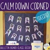 Calm Down Corner Bulletin Board Sign and Classroom Decor