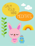 Calm Your Mind, Meditate Poster 8 1/2 x 11