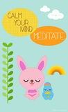 Calm Your Mind, Meditate Poster 8 1/2 x 14