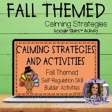 Calming Strategies Google Slides™ Activity Thanksgiving/Fa