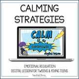 Calming Strategies Lesson (middle school) for Google Slides