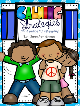 Calming Strategies for a Peaceful Classroom