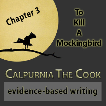 Calpurnia the Cook Evidence-Based Writing Chapter 3 To Kill a Mockingbird