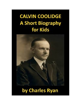Calvin Coolidge - A Short Biography for Younger Readers with Review Quiz