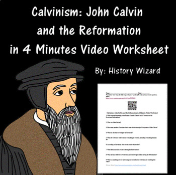 Calvinism: John Calvin and the Reformation in 4 Minutes Video Worksheet