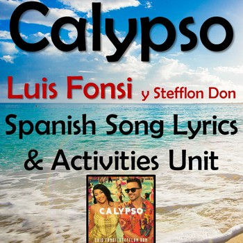 Calypso - Spanish Song Unit & Fun Activities - Luis Fonsi