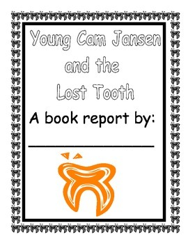 Cam Jansen: The Lost Tooth BOOK REPORT
