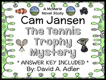 Cam Jansen: The Tennis Trophy Mystery (Adler) Novel Study / Comprehension