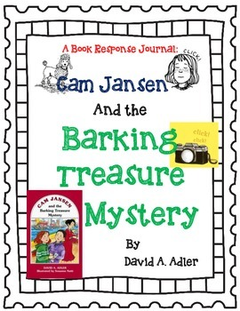 Cam Jansen and the Barking Treasure Mystery, A Complete Book Response Journal