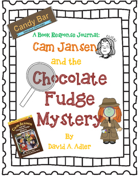 Cam Jansen and the Chocolate Fudge Mystery-A Complete Book Response Journal