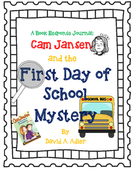 Cam Jansen and the First Day of School Mystery - a Complete Novel Study