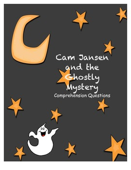 Cam Jansen and the Ghostly Mystery- comprehension questions