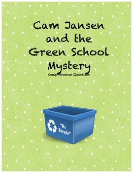 Cam Jansen and the Green School Mystery comprehension questions