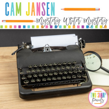 Cam Jansen and the Mystery Writer Mystery Novel Study