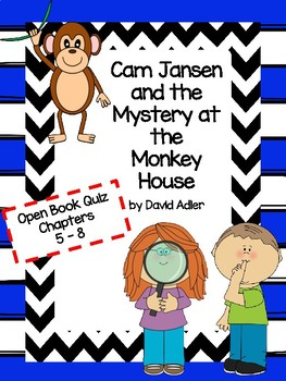 Cam Jansen and the Mystery at the Monkey House Open Book Quiz Chapters 5 - 8