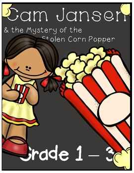 Cam Jansen and the Mystery of the Stolen Corn Popper - Novel Study/Comprehension