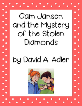 Cam Jansen and the Mystery of the Stolen Diamonds Novel Study