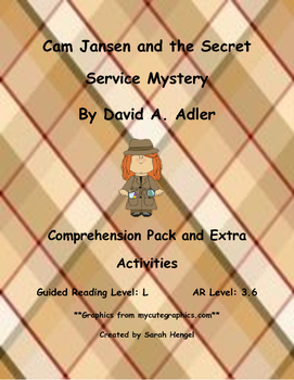 Cam Jansen and the Secret Service Mystery By David A. Adler Comprehension Packet