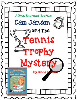 Cam Jansen and the Tennis Trophy Mystery - A Complete Novel Study