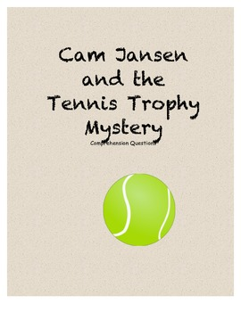 Cam Jansen and the Tennis Trophy Mystery comprehension questions