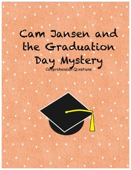 Cam Jansen and the graduation day mystery comprehension questions