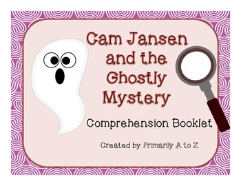 Cam Jansen & the Ghostly Mystery Comprehension Booklet
