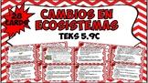 Cambios en Ecosistemas - Changes in Ecosystems TEKS 5.9(C)