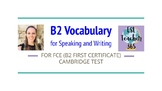 Cambridge B2 First Certificate Vocabulary for Speaking and