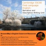 Cambridge IGCSE First Language English: Descriptive and Narrative Writing unit
