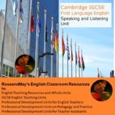 Cambridge IGCSE First Language English: Speaking and Listening Unit