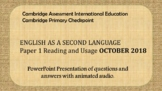 Cambridge Primary Checkpoint ESL P1 October 2018 Practice for Distance Learning