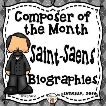 Camille Saint-Saens Biographies (Composer of the Month)
