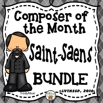 Camille Saint-Saens (Composer of the Month) BUNDLE