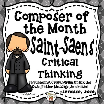 Camille Saint-Saens Critical Thinking Worksheets (Composer of the Month)