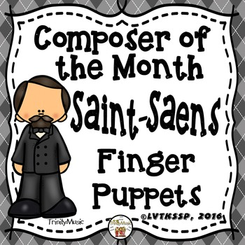 Camille Saint-Saens Finger Puppets and Conducting Charts (
