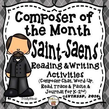 Camille Saint-Saens Reading and Writing Activities (Composer of the Month)