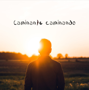 Caminante caminando: A Personal Narrative & Song on Latino Stereotypes in the US