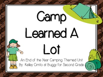 Camp Learned A Lot...An End of the Year Camping Themed Unit