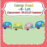 Camp Read -A-Lot Classroom Trailer banner-Editable