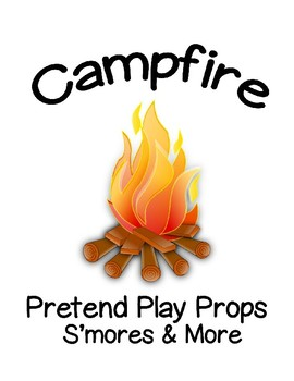 Campfire Pretend Play Printables - S'mores Dramatic Play Props