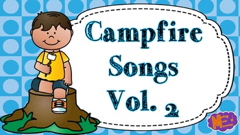 Campfire Songs - Vol. 2 - 15 Songs with lyrics, chords, & standard notation