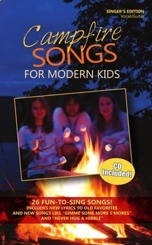 Campfire Songs for Modern Kids (26 songs!) THE WORKS!