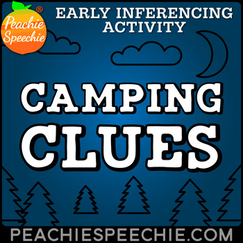 Camping Clues - Early Inferencing Activity