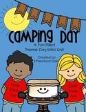 Camping Day: A Fun Filled Theme Day/Mini Unit