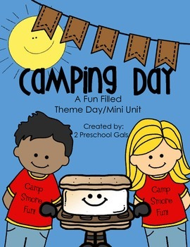 Camping Day: A Fun Filled Theme Day/Mini Unit